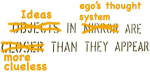 Ideas In Egos Thought System Are More Clueless Than They Appear