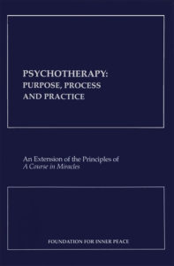 front cover: Psychotherapy: Purpose, Process and Practice - supplement to A Course in Miracles, published by Foundation for Inner Peace, ACIM.org